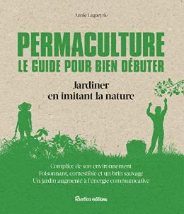 permaculture guide pour bien démarrer de Annie Lagueyrie